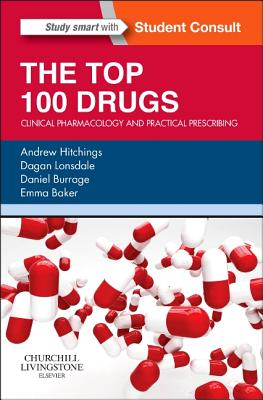 The Top 100 Drugs By Hitchings, Andrew/ Lonsdale, Dagan/ Burrage, Daniel/ Baker, Emma